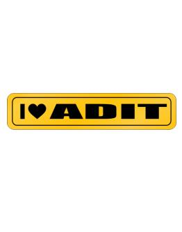 I Love Adit Street Sign