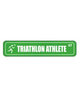 """ Triathlon Athlete STREET SIGN "" Street Sign"