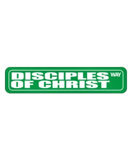 Disciples Of Christ Way Street Sign