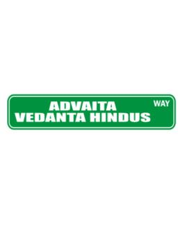 Advaita Vedanta Hindus Way Street Sign