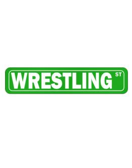 Wrestling SIMPLE STREET Street Sign
