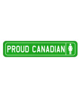Proud Canadian Sign Street Sign