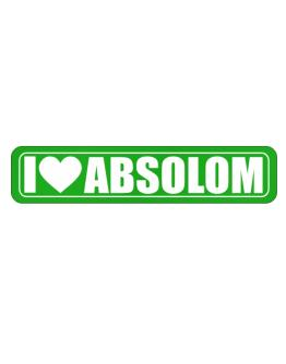 I Love Absolom Street Sign