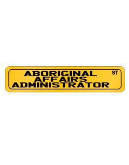 Aboriginal Affairs Administrator Street Street Sign
