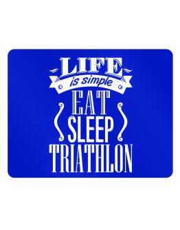 Life is simple. Eat, Sleep, Triathlon Parking Sign - Horizontal