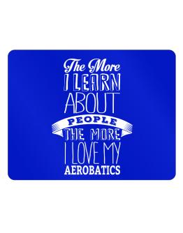 The more I learn about People the more I love my Aerobatics Parking Sign - Horizontal