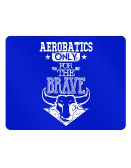 Aerobatics Only for the Brave Parking Sign - Horizontal