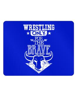 Wrestling Only for the Brave Parking Sign - Horizontal