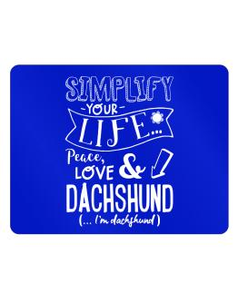 Simplify your life: Peace, love and Dachshund Parking Sign - Horizontal