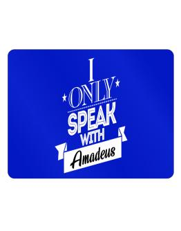 I only speak with Amadeus Parking Sign - Horizontal