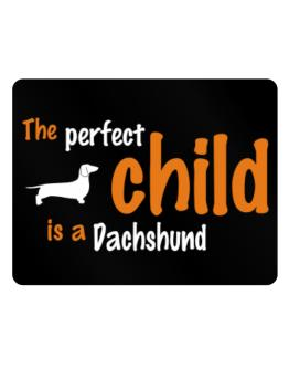 The Perfect Child Is A Dachshund Parking Sign - Horizontal