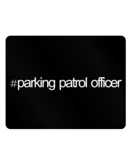 Hashtag Parking Patrol Officer Parking Sign - Horizontal
