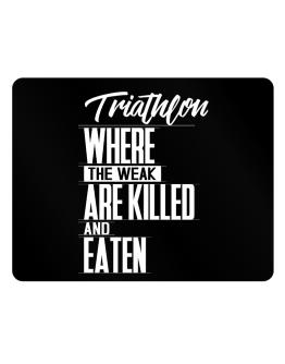 Triathlon where the weak are killed and eaten Parking Sign - Horizontal