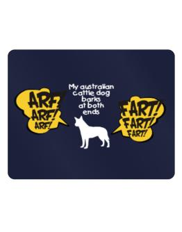 My Australian Cattle Dog Barks At Both Ends Parking Sign - Horizontal
