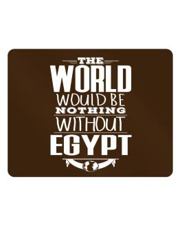 The world would be nothing without Egypt Parking Sign - Horizontal