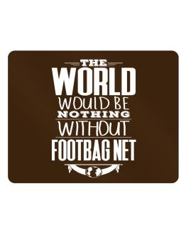 The world would be nothing without Footbag Net Parking Sign - Horizontal