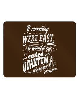If Wrestling were easy, would be called QM Parking Sign - Horizontal