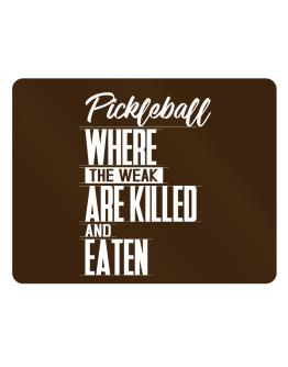 Pickleball where the weak are killed and eaten Parking Sign - Horizontal