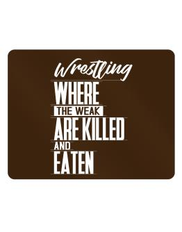 Wrestling where the weak are killed and eaten Parking Sign - Horizontal