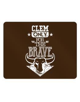 Clem Only for the Brave Parking Sign - Horizontal