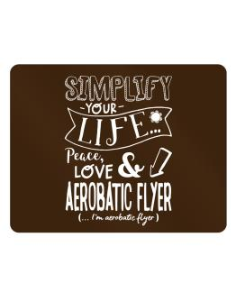 Simplify your life: Peace, love and Aerobatic Flyer Parking Sign - Horizontal