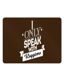 I only speak with Ruggiero Parking Sign - Horizontal