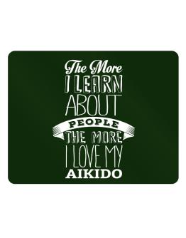 The more I learn about People the more I love my Aikido Parking Sign - Horizontal