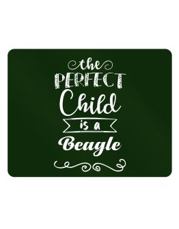 The perfect child is a Beagle Parking Sign - Horizontal