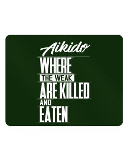 Aikido where the weak are killed and eaten Parking Sign - Horizontal