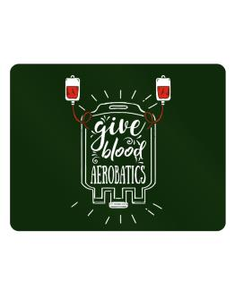 Give blood, Aerobatics Parking Sign - Horizontal