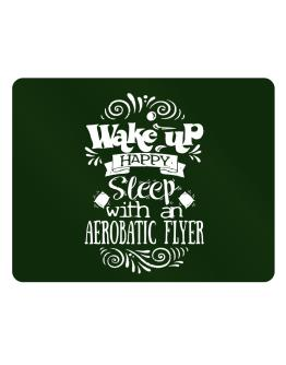 Wake up happy sleep with a Aerobatic Flyer Parking Sign - Horizontal