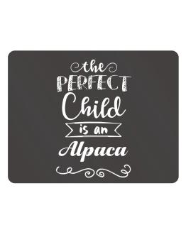 The perfect child is a Alpaca Parking Sign - Horizontal