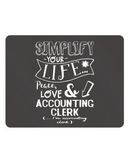 Simplify your life: Peace, love and Accounting Clerk Parking Sign - Horizontal