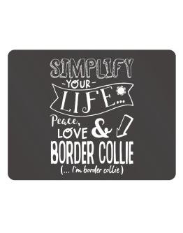Simplify your life: Peace, love and Border Collie Parking Sign - Horizontal