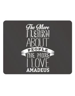 The more I learn about People the more I love Amadeus Parking Sign - Horizontal