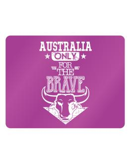 Australia Only for the Brave Parking Sign - Horizontal