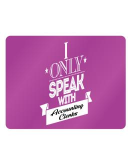 I only speak with Accounting Clerks Parking Sign - Horizontal
