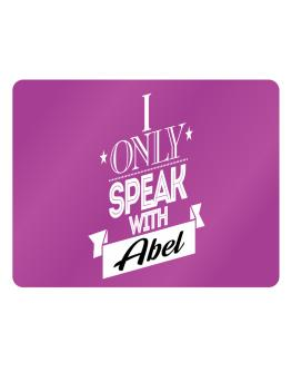 I only speak with Abel Parking Sign - Horizontal