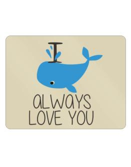 I Whale Always Love You Parking Sign - Horizontal
