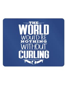 The world would be nothing without Curling Parking Sign - Horizontal