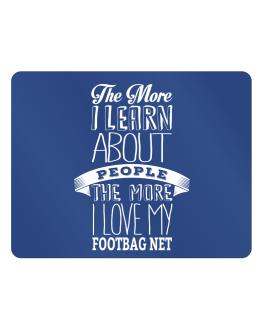 The more I learn about People the more I love my Footbag Net Parking Sign - Horizontal