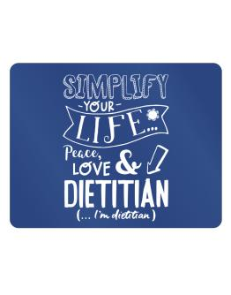 Simplify your life: Peace, love and Dietitian Parking Sign - Horizontal