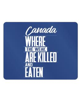 Canada where the weak are killed and eaten Parking Sign - Horizontal