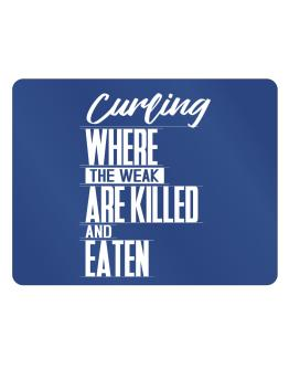 Curling where the weak are killed and eaten Parking Sign - Horizontal
