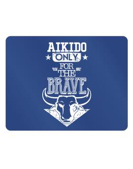 Aikido Only for the Brave Parking Sign - Horizontal