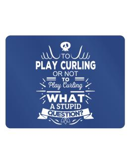 To play Curling or not to play Curling, What a stupid question? Parking Sign - Horizontal