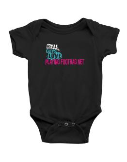 Real Guys Love Playing Footbag Net Baby Bodysuit