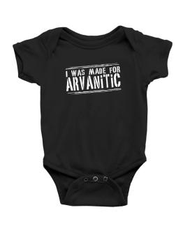 I Was Made For Arvanitic Baby Bodysuit
