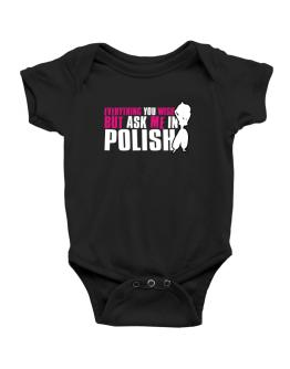 Anything You Want, But Ask Me In Polish Baby Bodysuit