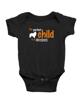 The Perfect Child Is A Shetland Sheepdog Baby Bodysuit